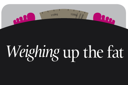 Weighing up the fat