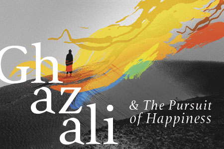 Imam Ghazali & the Pursuit of Happiness