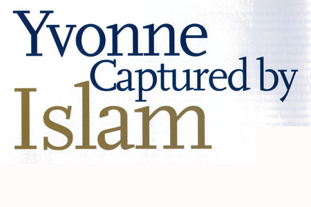 Yvonne Ridley: captured by Islam
