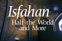 Isfahan - Half the World and More