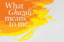 What Ghazali means to me