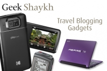 Geek Shaykh - Travel Blogging Gadgets
