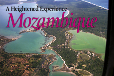 A Heightened Experience - Mozambique